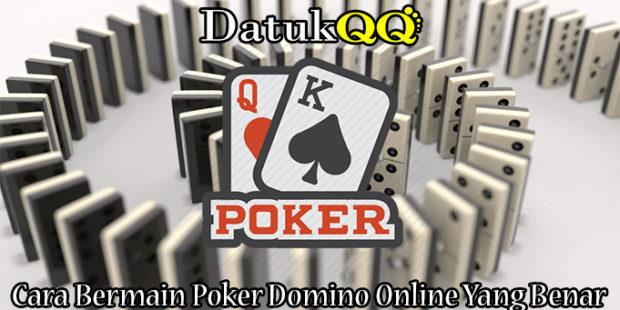 Cara Bermain Poker Domino Online Yang Benar