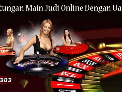 Keuntungan Main Judi Online Dengan Uang Asli